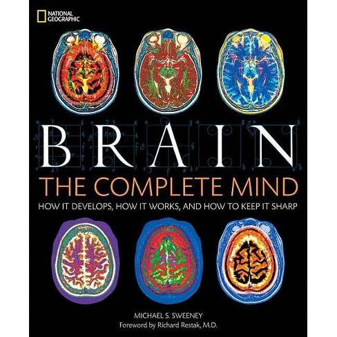 Brain: The Complete Mind - by  Michael S Sweeney (Hardcover) - image 1 of 1
