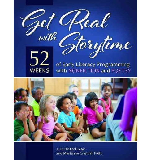 Get Real With Storytime : 52 Weeks of Early Literacy Programming With Nonfiction and Poetry (Paperback) - image 1 of 1