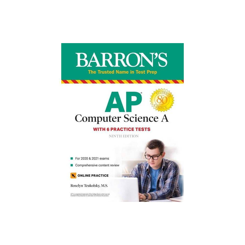 Ap Computer Science A Barron S Test Prep 9th Edition By Roselyn Teukolsky Paperback