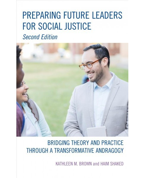 Preparing Future Leaders for Social Justice : Bridging Theory and Practice Through a Transformative - image 1 of 1