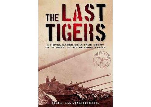 Last Tigers (Paperback) (Bob Carruthers & Sinclair McLay) - image 1 of 1