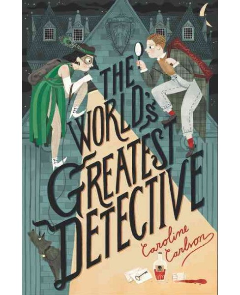World's Greatest Detective -  by Caroline Carlson (Hardcover) - image 1 of 1