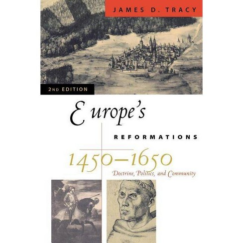 Europe's Reformations, 1450-1650 - (Critical Issues in History) 2 Edition by  James D Tracy (Paperback) - image 1 of 1
