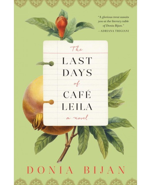 Last Days of Cafe Leila -  by Donia Bijan (Hardcover) - image 1 of 1