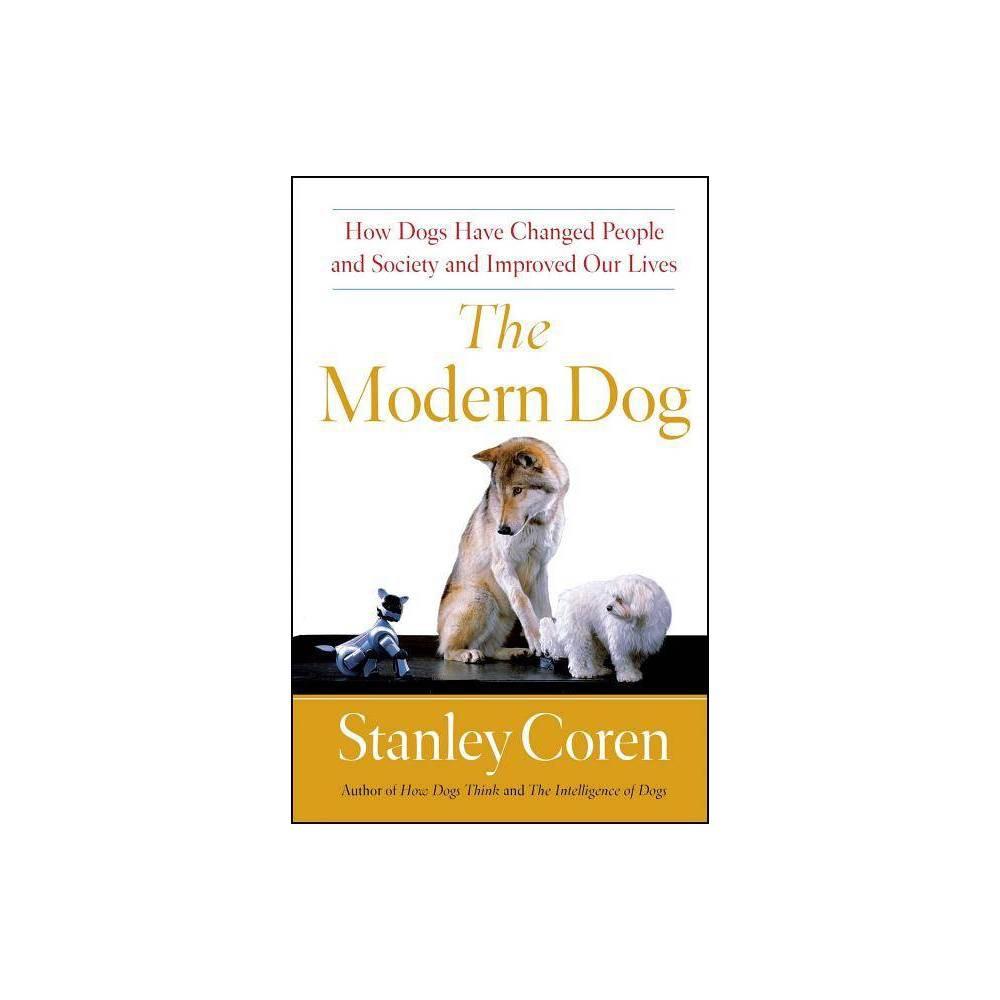 The Modern Dog By Stanley Coren Paperback