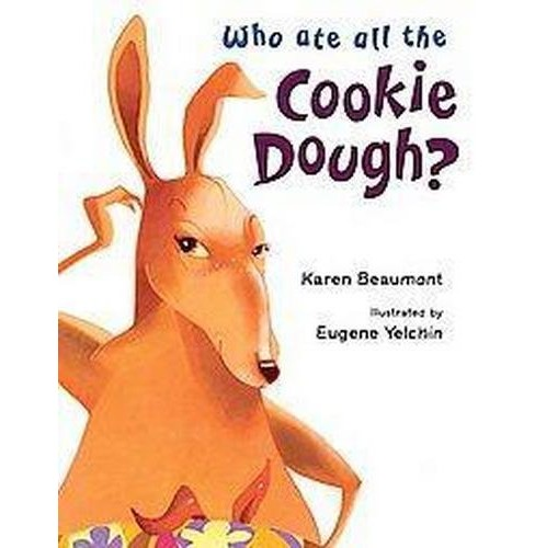 Who Ate All the Cookie Dough? (School And Library) (Karen Beaumont) - image 1 of 1