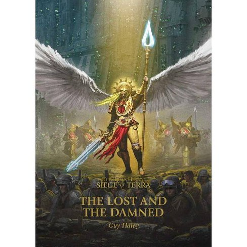 The Lost and the Damned - (The Horus Heresy: The Siege of Terra) by Guy  Haley (Paperback)