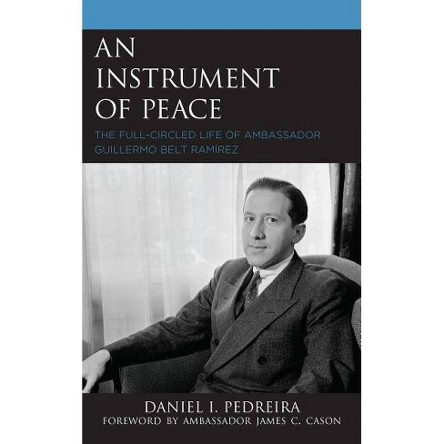 An Instrument of Peace - by  Daniel I Pedreira (Hardcover) - image 1 of 1