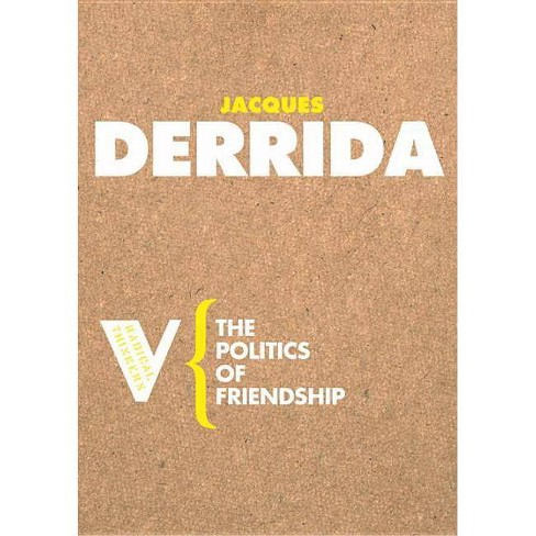 The Politics of Friendship - (Radical Thinkers) by  Jacques Derrida (Paperback) - image 1 of 1