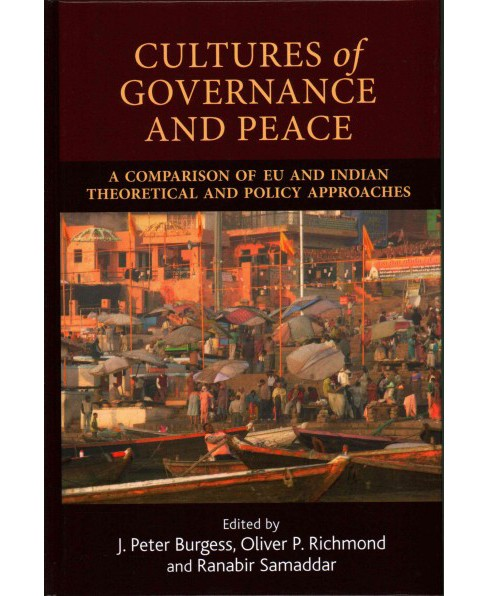 Cultures of Governance and Peace : A Comparison of Eu and Indian Theoretical and Policy (Hardcover) - image 1 of 1