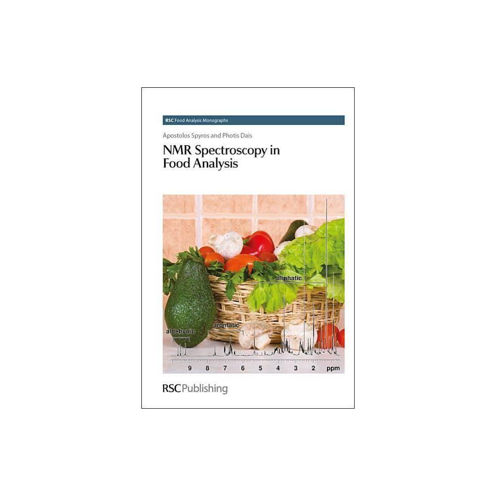 Nmr Spectroscopy in Food Analysis - (Rsc Food Analysis Monographs) by Apostolos Spyros & Photis Dais