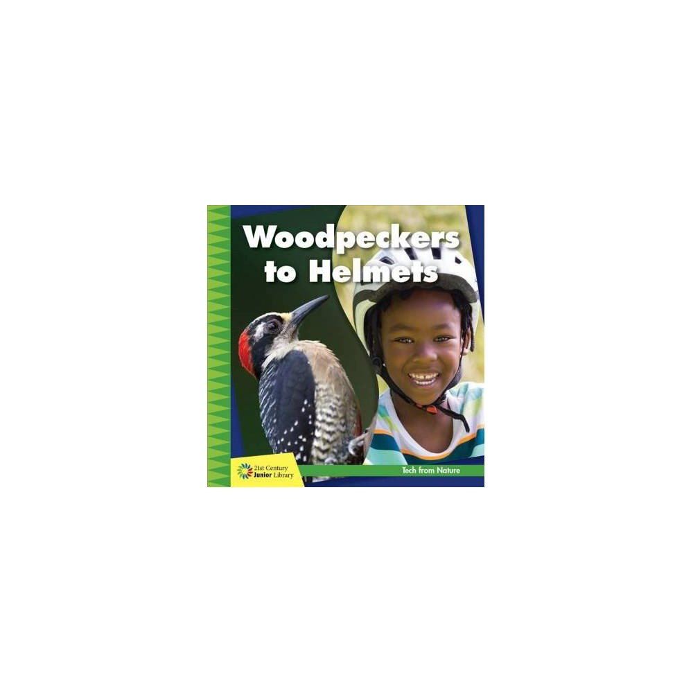 Woodpeckers to Helmets - by Jennifer Colby (Paperback)