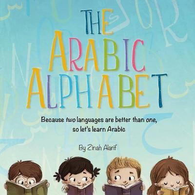 The Arabic Alphabet - by  Zinah Alarif (Paperback)