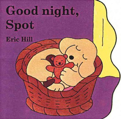 Good Night, Spot - by Eric Hill (Board Book)