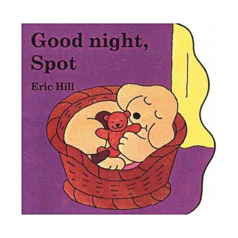 Good Night, Spot - (Spot (Board Books)) by  Eric Hill (Board_book) - image 1 of 1