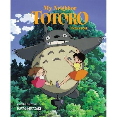 My Neighbor Totoro Picture Book - (My Neighbor Totoro Picture Book (New EDI) by  Hayao Miyazaki (Hardcover)