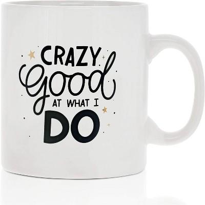 Okuna Outpost White Large Ceramic Coffee Mug Tea Cup, Crazy Good At What I Do (White, 16 oz)