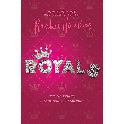 Royals 05/08/2018 - by Rachel Hawkins (Hardcover)