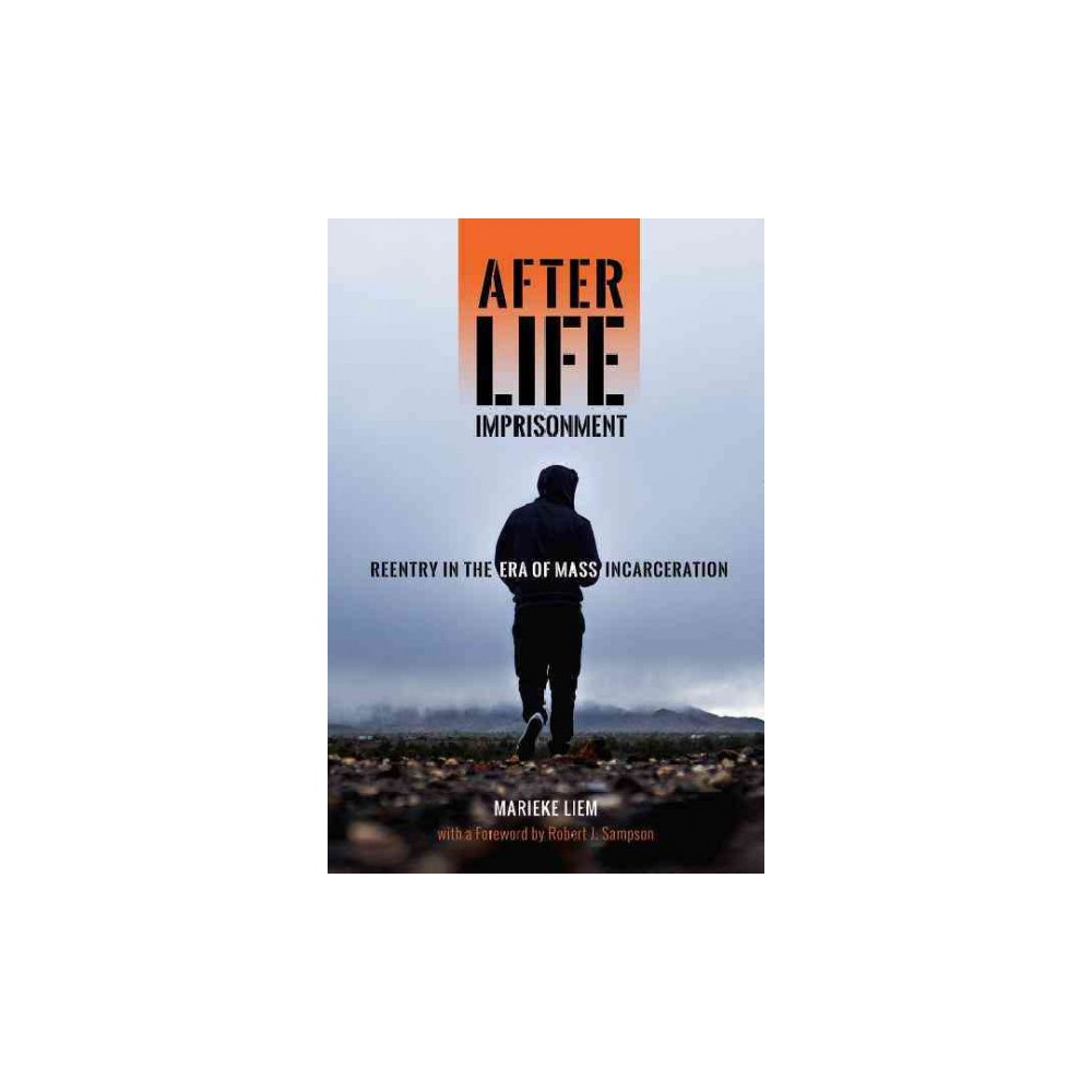 After Life Imprisonment : Reentry in the Era of Mass Incarceration (Paperback) (Marieke Liem)