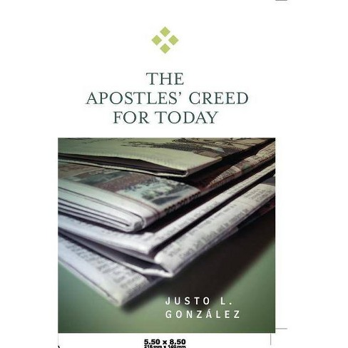The Apostles' Creed for Today - (For Today) by  Justo L Gonzalez (Paperback) - image 1 of 1