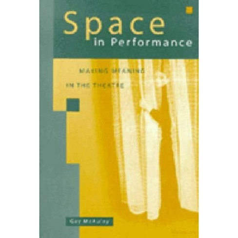 Space in Performance - (Theater: Theory/Text/Performance) by  Gay McAuley (Paperback) - image 1 of 1