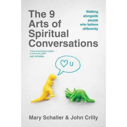 The 9 Arts of Spiritual Conversations - by  Mary Schaller & John Crilly (Paperback) - image 1 of 1
