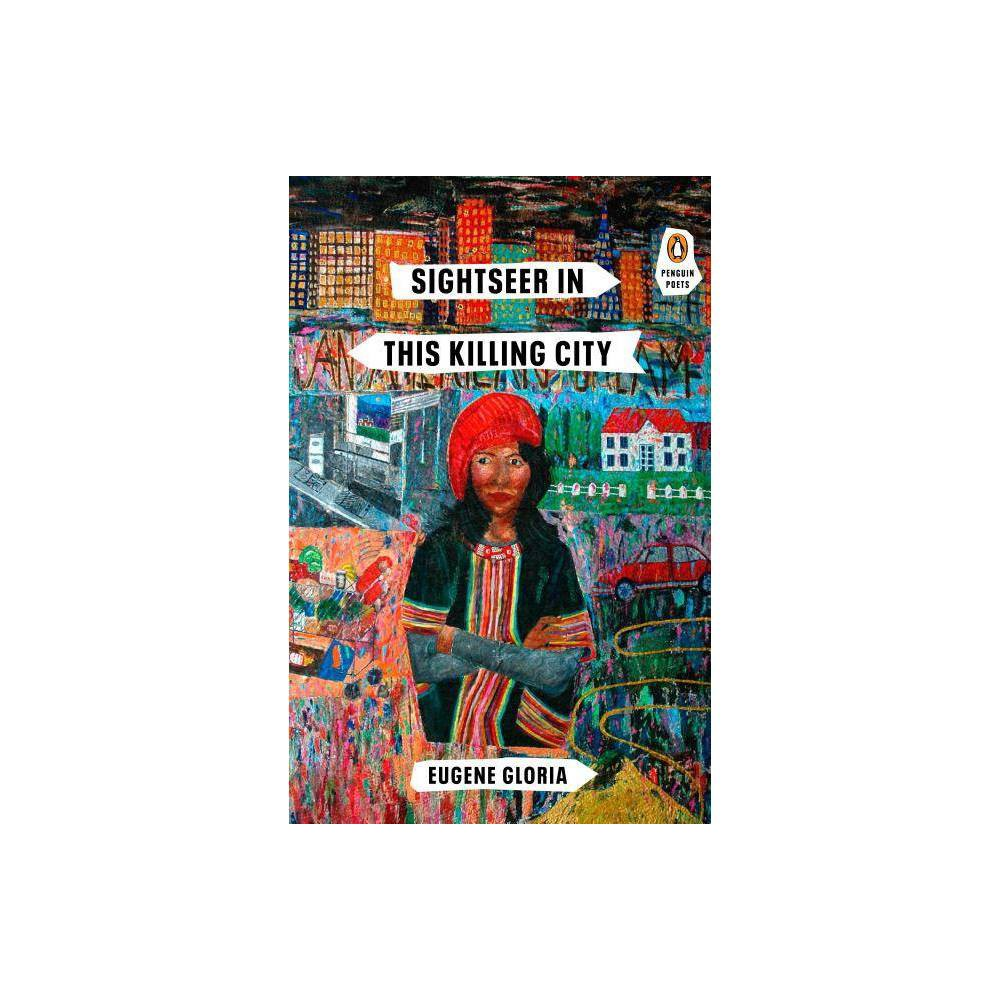 Sightseer In This Killing City Penguin Poets By Eugene Gloria Paperback