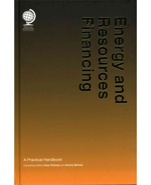 Energy and Resources Financing : A Practical Handbook (Hardcover) - image 1 of 1