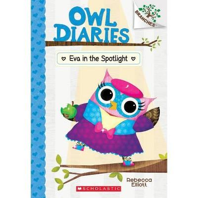 Eva in the Spotlight: A Branches Book (Owl Diaries #13), Volume 13 - by Rebecca Elliott (Paperback)