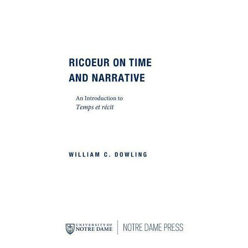 Ricoeur on Time and Narrative - by  William C Dowling (Paperback) - image 1 of 1