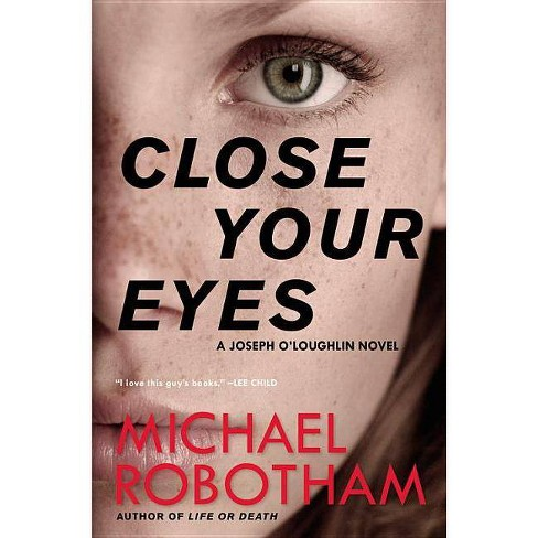 Close Your Eyes - (Joseph O'Loughlin)by  Michael Robotham (Paperback) - image 1 of 1