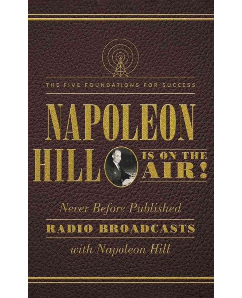 Napoleon Hill Is on the Air! : The Five Foundations for Success (Paperback) - image 1 of 1