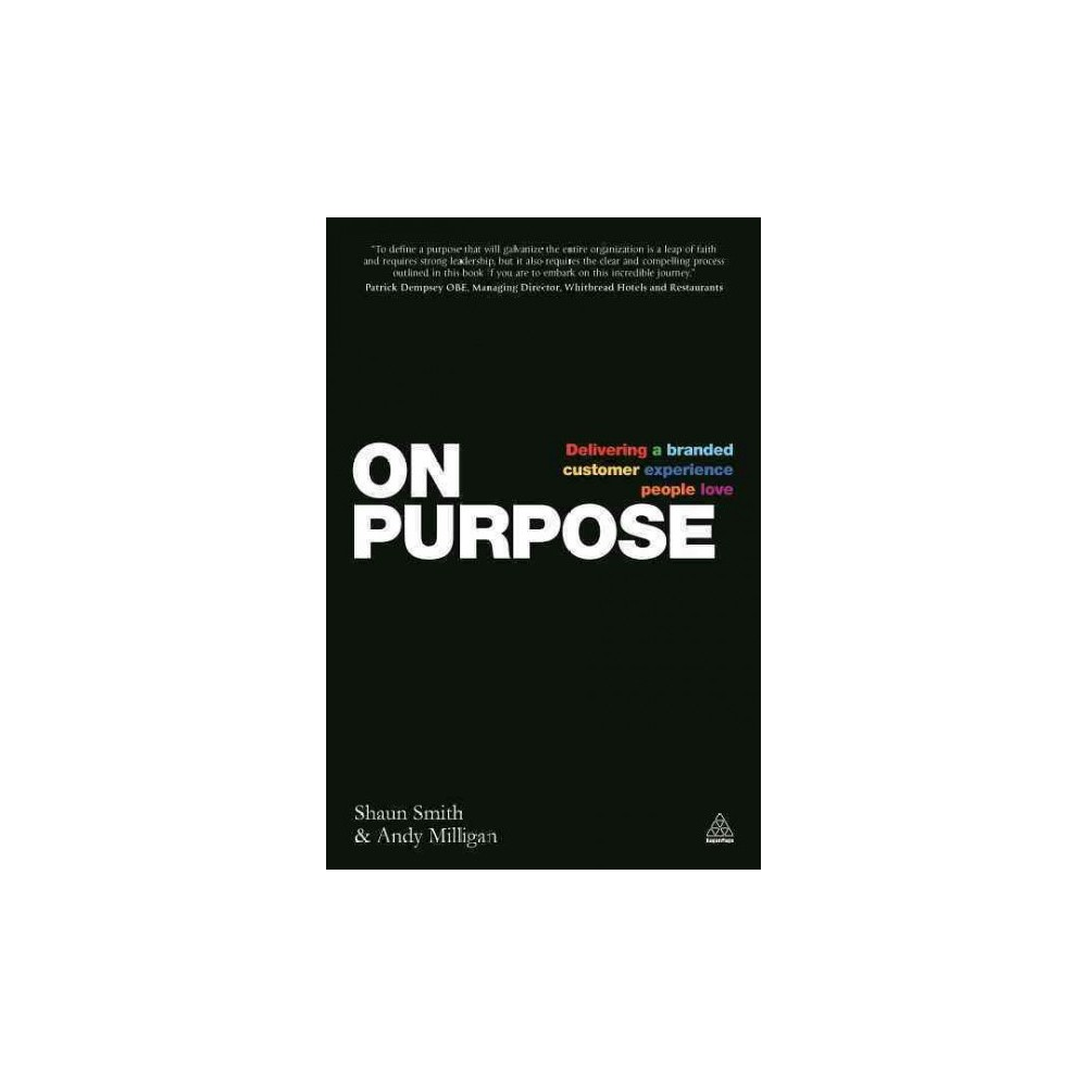 On Purpose : Delivering a Branded Customer Experience People Love (Paperback) (Shaun Smith & Andy