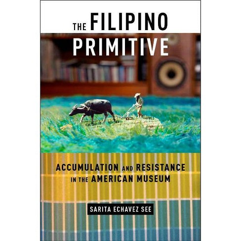 The Filipino Primitive - by  Sarita Echavez See (Paperback) - image 1 of 1