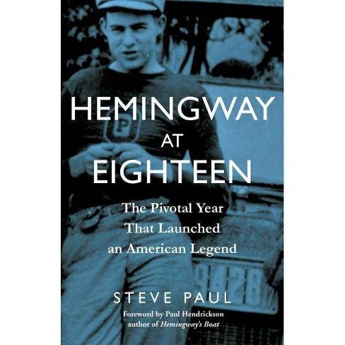 Hemingway at Eighteen - by  Steve Paul (Hardcover) - image 1 of 1