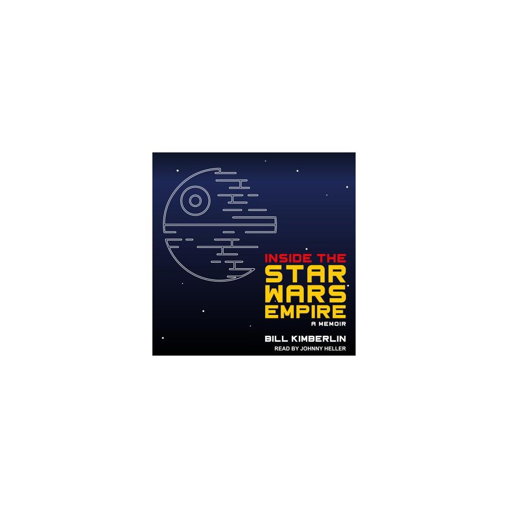 Inside the Star Wars Empire - Unabridged by Bill Kimberlin (CD/Spoken Word)