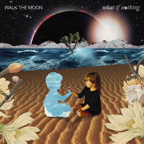 Walk The Moon -  What If Nothing - image 1 of 1
