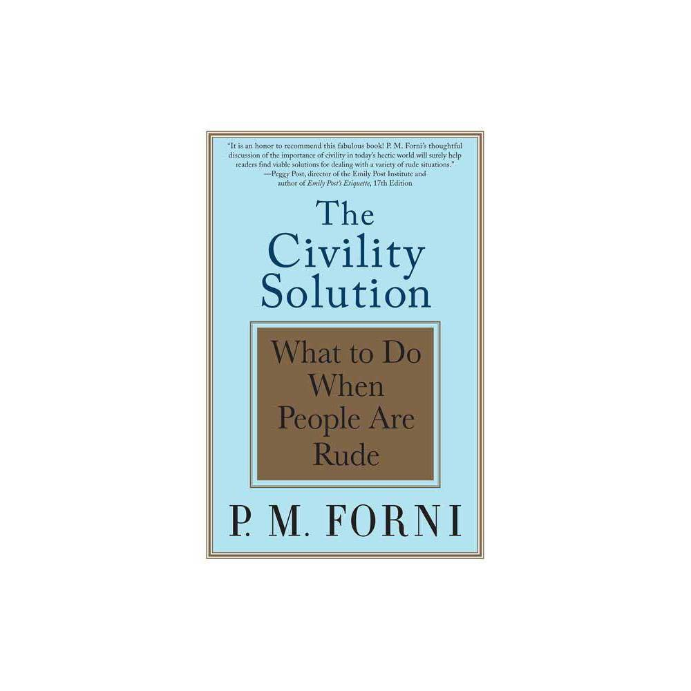Civility Solution - by P M Forni (Paperback) Civility Solution - by P M Forni (Paperback)
