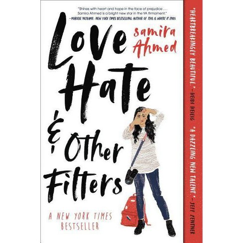 Love, Hate and Other Filters - by Samira Ahmed (Paperback)