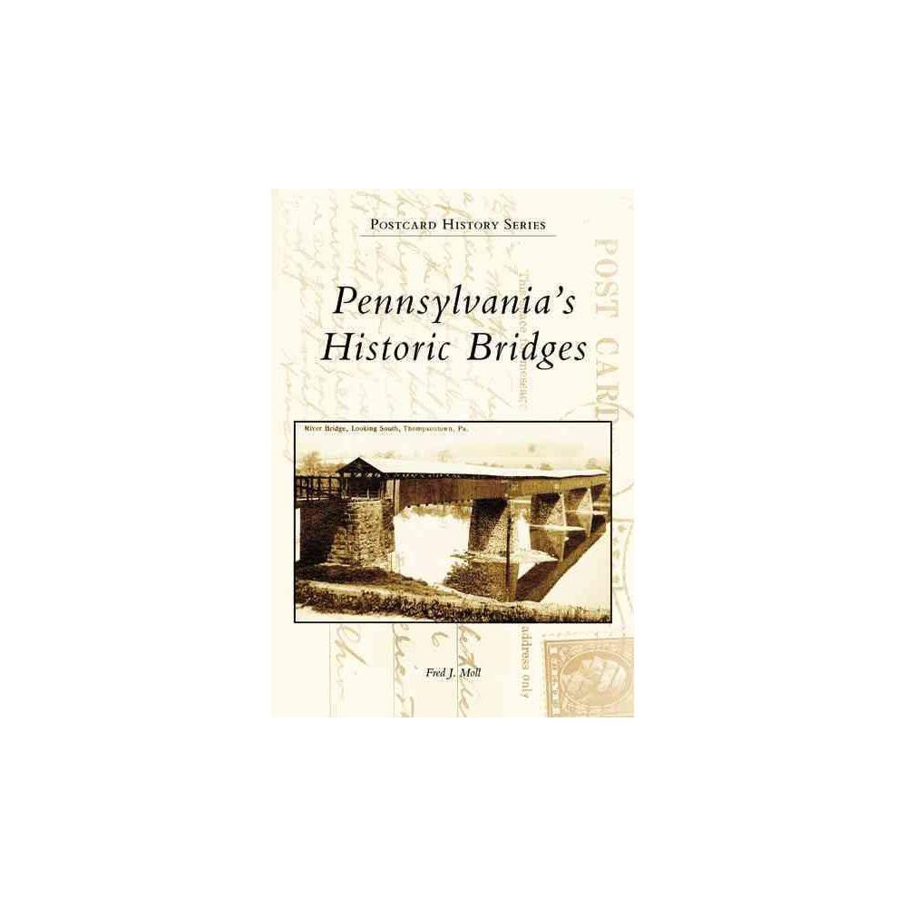 Pennsylvania's Historic Bridges Pennsylvania's Historic Bridges