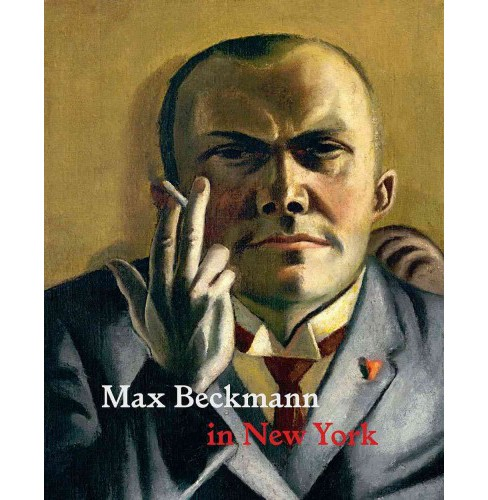 Max Beckmann in New York (Hardcover) (Sabine Rewald) - image 1 of 1