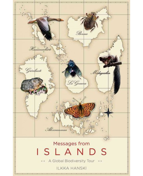 Messages from Islands : A Global Biodiversity Tour (Paperback) (Ilkka Hanski) - image 1 of 1