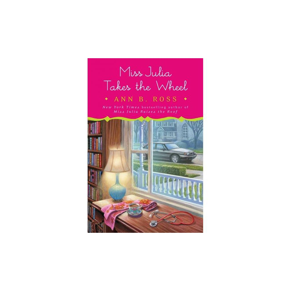 Miss Julia Takes the Wheel - Lrg by Ann B. Ross (Hardcover)