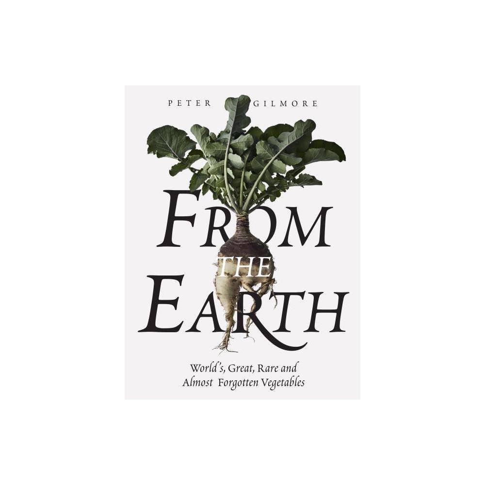 From the Earth - by Peter Gilmore (Hardcover) Best