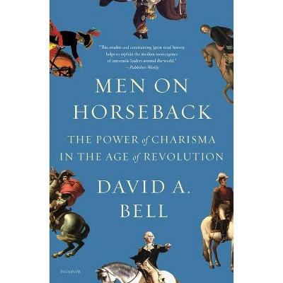 Men on Horseback - by  David A Bell (Paperback)