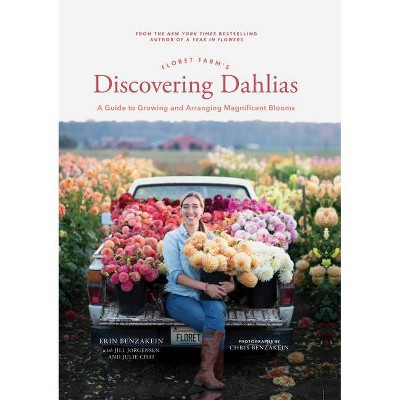 Floret Farm's Discovering Dahlias - by  Erin Benzakein (Hardcover)
