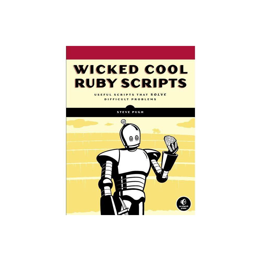 Wicked Cool Ruby Scripts By Steve Pugh Paperback