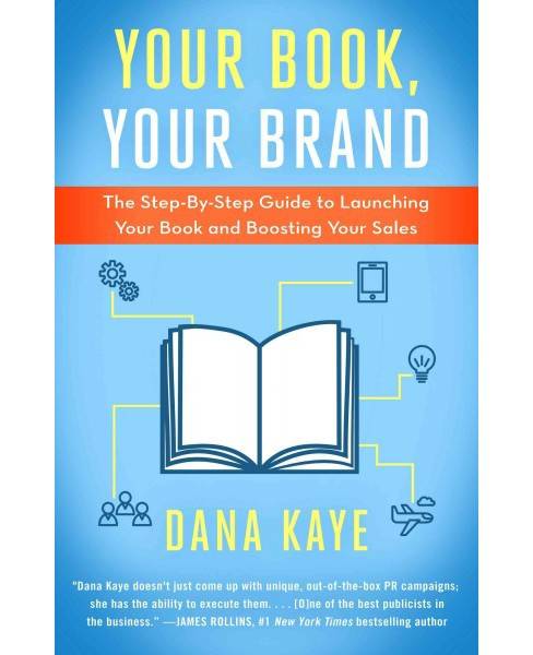Your Book, Your Brand : The Step-by-Step Guide to Launching Your Book and Boosting Your Sales - image 1 of 1