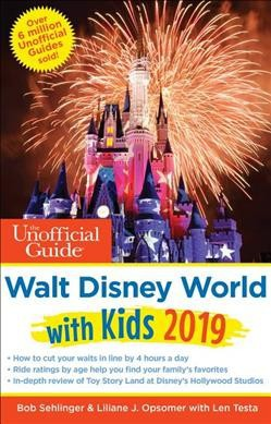 Unofficial Guide to Walt Disney World with Kids 2019 - (Paperback)