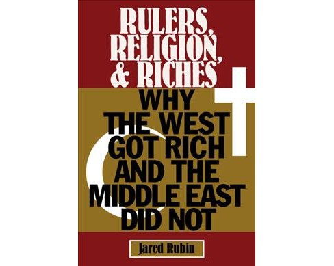 Rulers, Religion, and Riches : Why the West Got Rich and the Middle East Did Not (Hardcover) (Jared - image 1 of 1